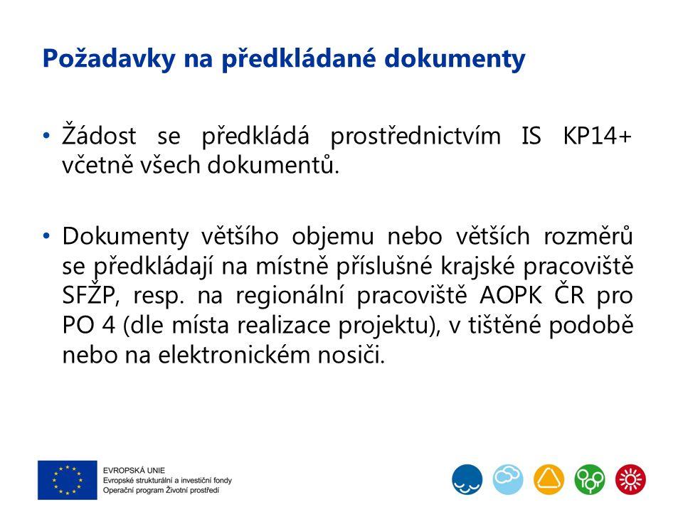 Požadavky na předkládané dokumenty Žádost se předkládá prostřednictvím IS KP14+ včetně všech dokumentů.