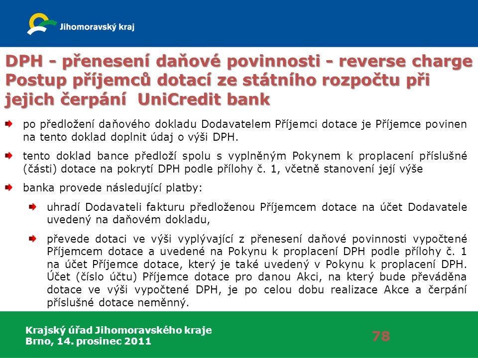 Krajský úřad Jihomoravského kraje Brno, 14. prosinec 2011 78 DPH - přenesení daňové povinnosti - reverse charge Postup příjemců dotací ze státního roz