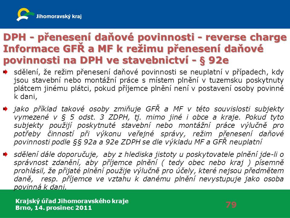 Krajský úřad Jihomoravského kraje Brno, 14. prosinec 2011 79 DPH - přenesení daňové povinnosti - reverse charge Informace GFŘ a MF k režimu přenesení