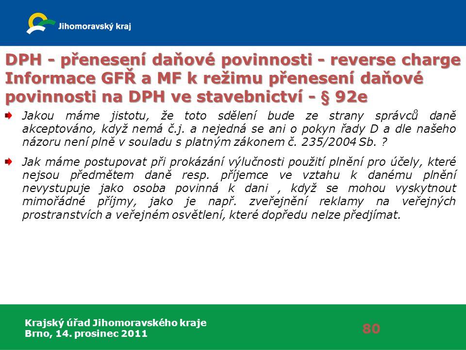 Krajský úřad Jihomoravského kraje Brno, 14. prosinec 2011 80 DPH - přenesení daňové povinnosti - reverse charge Informace GFŘ a MF k režimu přenesení