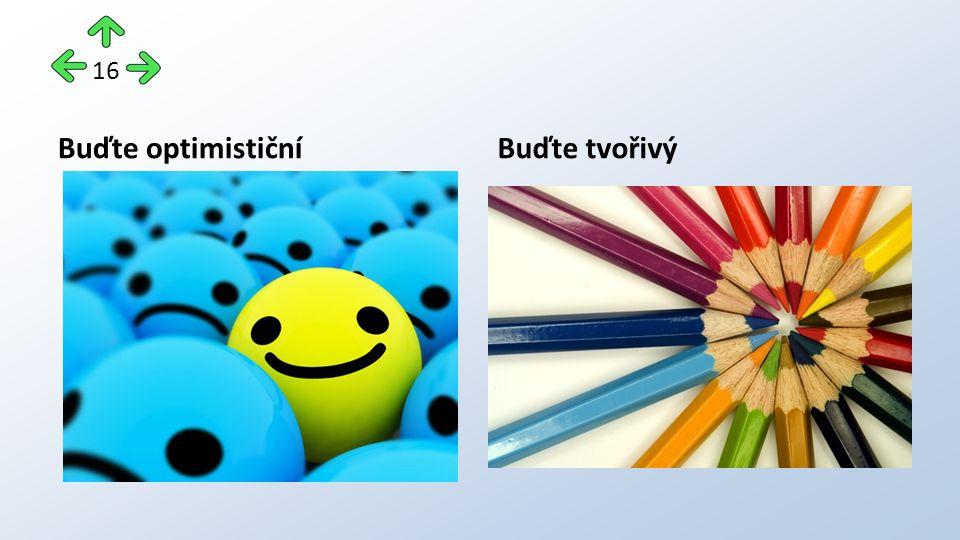 Buďte optimističníBuďte tvořivý 16