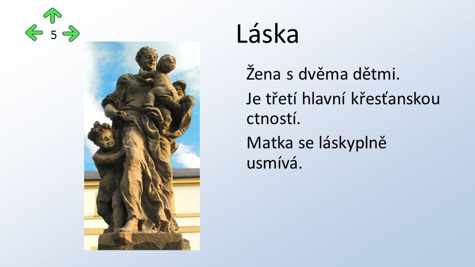 Láska Žena s dvěma dětmi. Je třetí hlavní křesťanskou ctností. Matka se láskyplně usmívá. 5