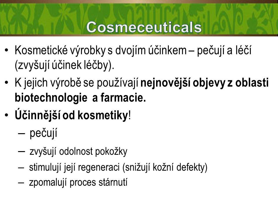 Kosmetické výrobky s dvojím účinkem – pečují a léčí (zvyšují účinek léčby).