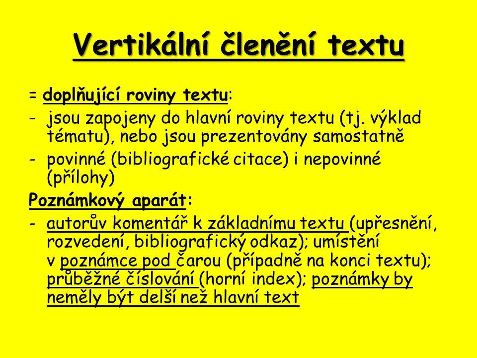 Vertikální členění textu = doplňující roviny textu: -jsou zapojeny do hlavní roviny textu (tj.
