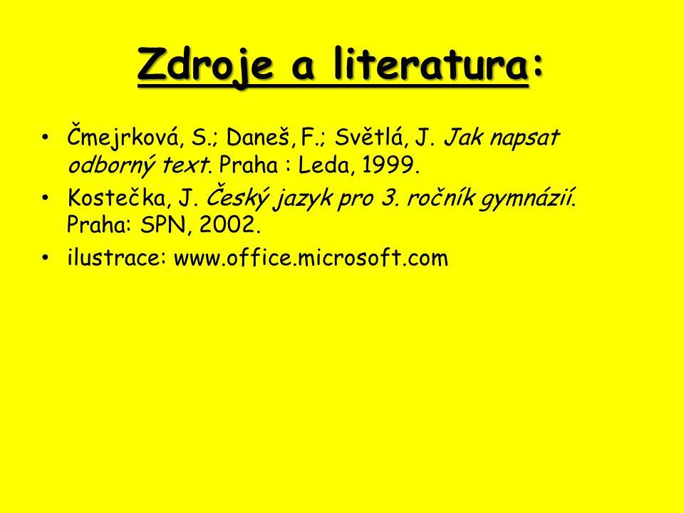 Zdroje a literatura: Čmejrková, S.; Daneš, F.; Světlá, J.