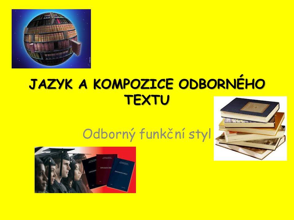 Vertikální členění textu Bibliografické citace: Kniha: POKORNÁ, L.