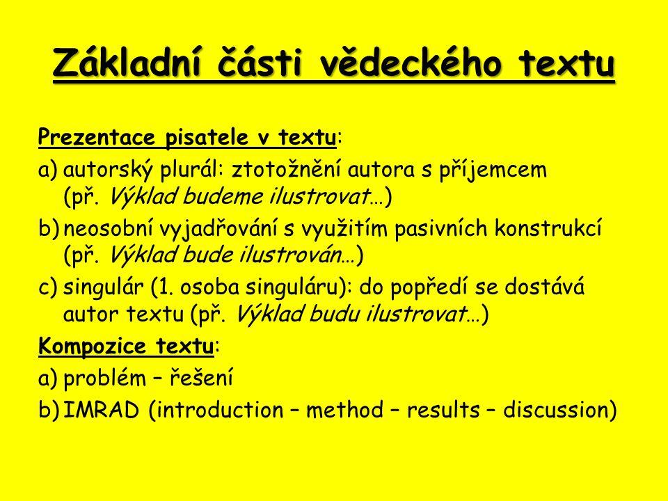 Horizontální členění textu: = lineární členění textu na začáteční, středovou a závěrečnou část (úvod, stať a závěr); = uvnitř textu pak členění na vyšší a nižší celky (kapitoly, podkapitoly, odstavce, věty a slova; patří sem i mezery a řádkování) Možnosti číslování kapitol: 1.Úvod 1.1 Ekonomický přístup 1.2 Přístup výpočetní technologie 2.