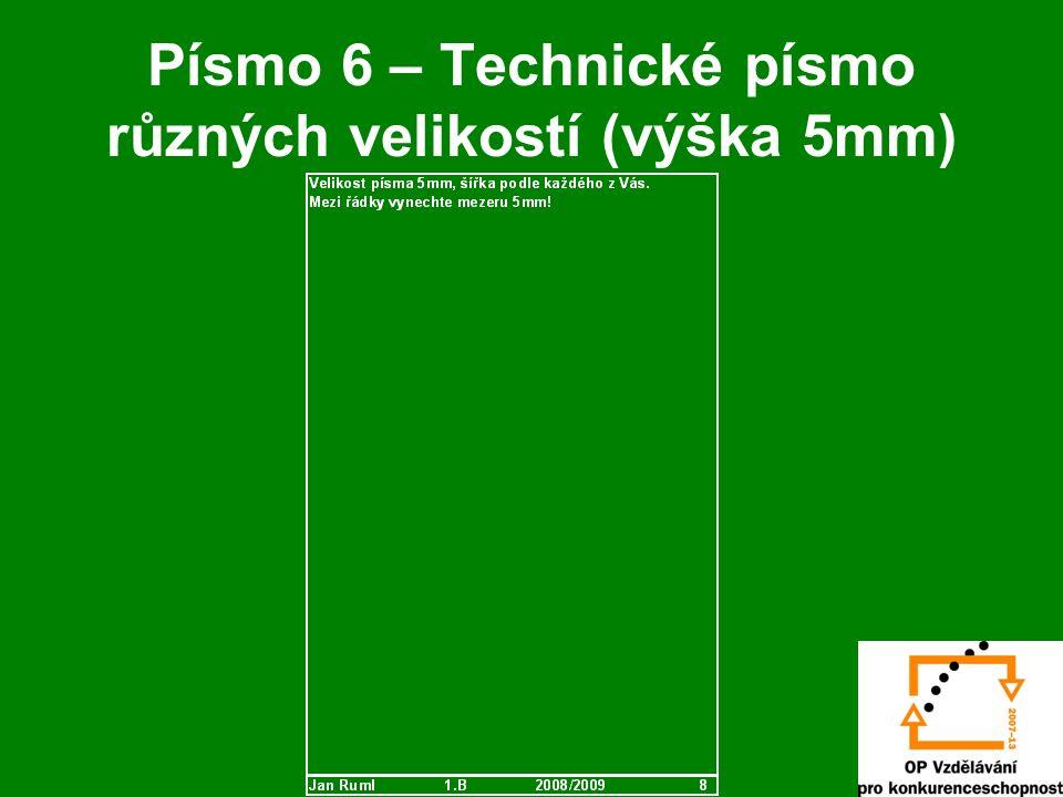 Písmo 6 – Technické písmo různých velikostí (výška 5mm)