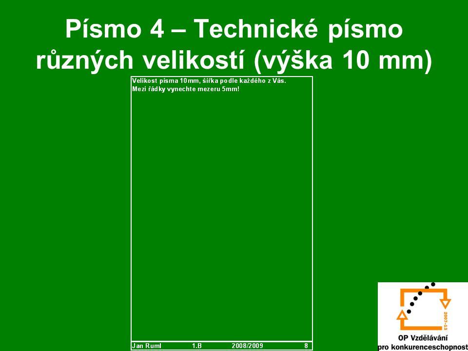 Písmo 4 – Technické písmo různých velikostí (výška 10 mm)