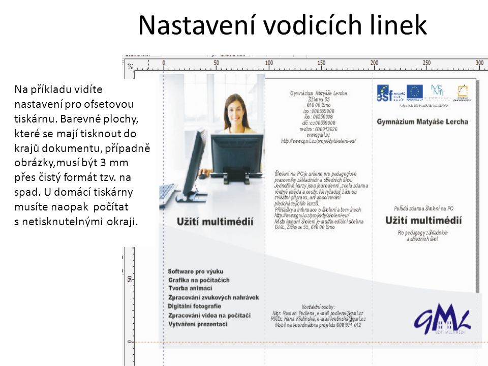 Nastavení vodicích linek Na příkladu vidíte nastavení pro ofsetovou tiskárnu.