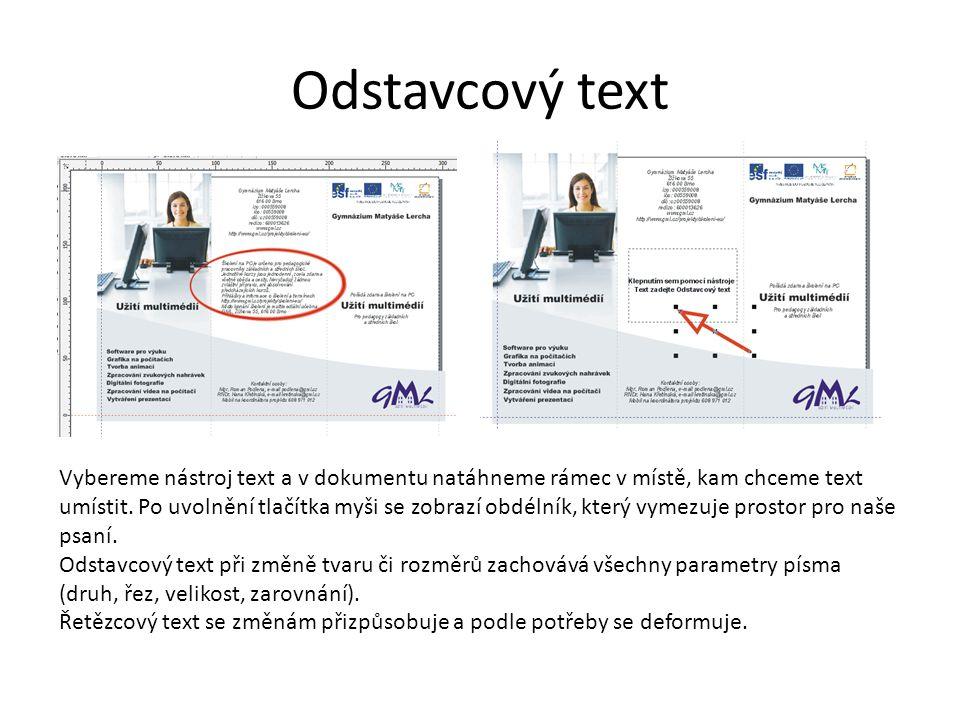 Možnosti užití textu Při prohlédnutí příkladu jistě sami poznáte, na co je který z nich vhodnější.