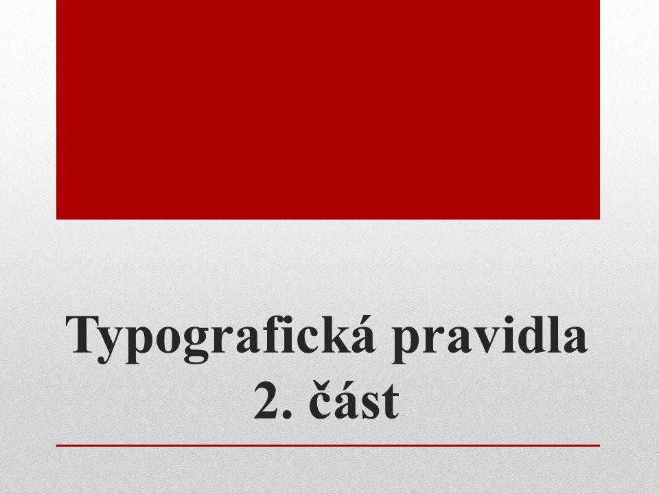 Typografická pravidla 2. část