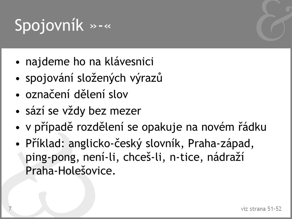 18 Zápisy v počítačové literatuře nabídky>/ Soubor > Otevřít klávesy  +- Ctrl+C, Apple-C,  +C adresy-:._/\+;?#= http://hp.cz/index.htm#new e-mail@._-:;)(=o jan@novak.cz, :-) viz strana 68–71