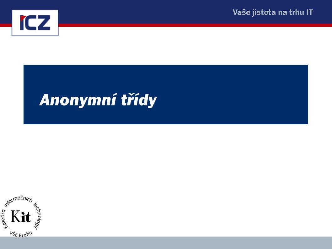 Vaše jistota na trhu IT Anonymní třídy