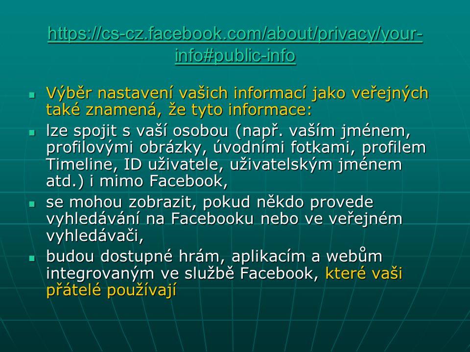 Výběr nastavení vašich informací jako veřejných také znamená, že tyto informace: Výběr nastavení vašich informací jako veřejných také znamená, že tyto informace: lze spojit s vaší osobou (např.
