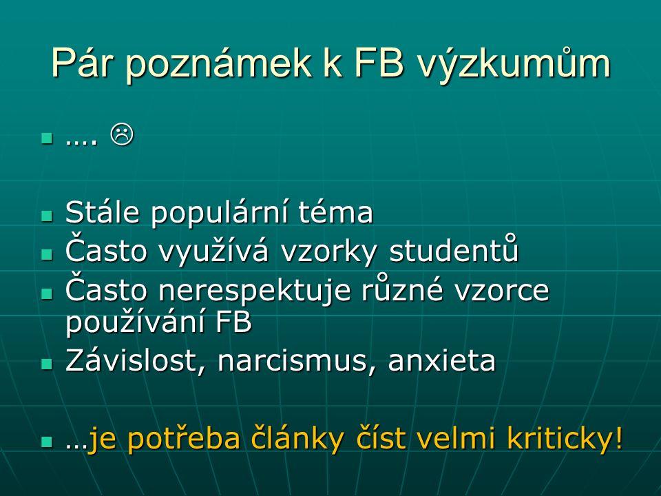 Pár poznámek k FB výzkumům ….  ….