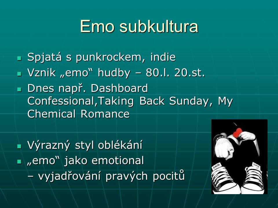 "Emo subkultura Spjatá s punkrockem, indie Spjatá s punkrockem, indie Vznik ""emo hudby – 80.l."
