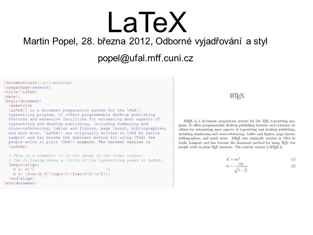 LaTeX Martin Popel, 28. března 2012, Odborné vyjadřování a styl popel@ufal.mff.cuni.cz