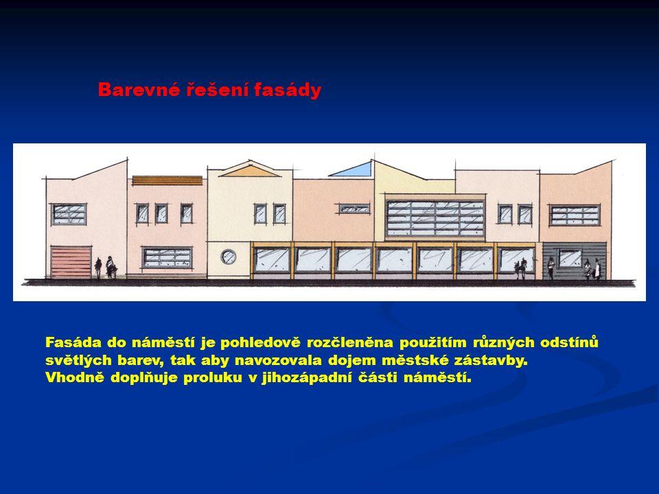 Barevné řešení fasády Fasáda do náměstí je pohledově rozčleněna použitím různých odstínů světlých barev, tak aby navozovala dojem městské zástavby.