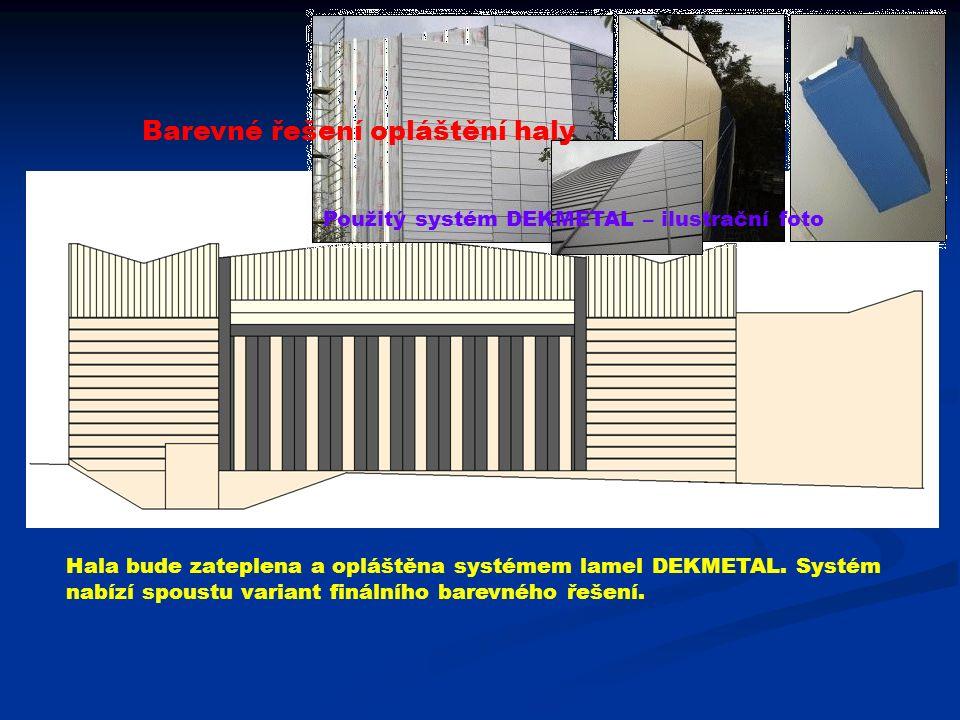 Barevné řešení opláštění haly Hala bude zateplena a opláštěna systémem lamel DEKMETAL.