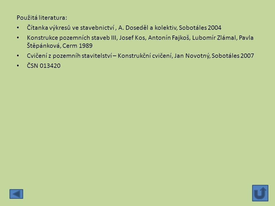 Použitá literatura: Čítanka výkresů ve stavebnictví, A. Doseděl a kolektiv, Sobotáles 2004 Konstrukce pozemních staveb III, Josef Kos, Antonín Fajkoš,