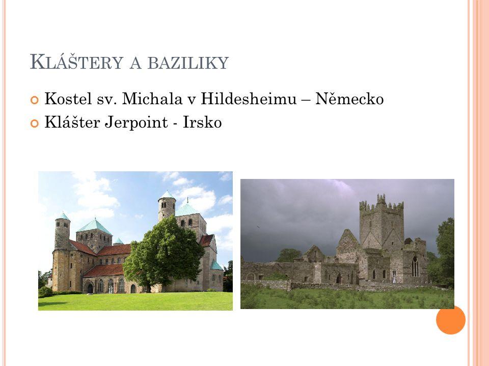K LÁŠTERY A BAZILIKY Kostel sv. Michala v Hildesheimu – Německo Klášter Jerpoint - Irsko
