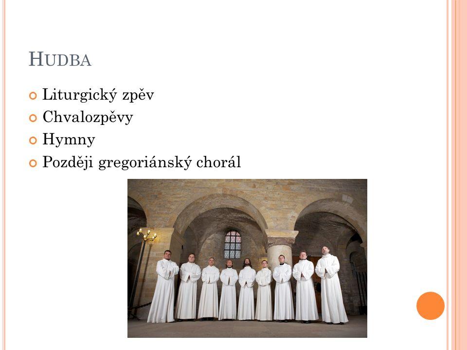 H UDBA Liturgický zpěv Chvalozpěvy Hymny Později gregoriánský chorál
