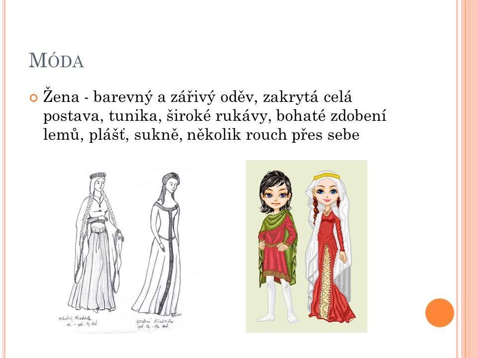 M ÓDA Žena - barevný a zářivý oděv, zakrytá celá postava, tunika, široké rukávy, bohaté zdobení lemů, plášť, sukně, několik rouch přes sebe