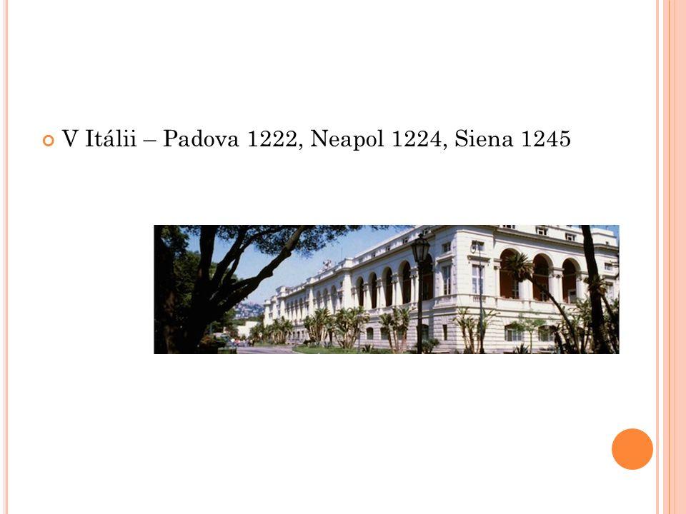 V Itálii – Padova 1222, Neapol 1224, Siena 1245