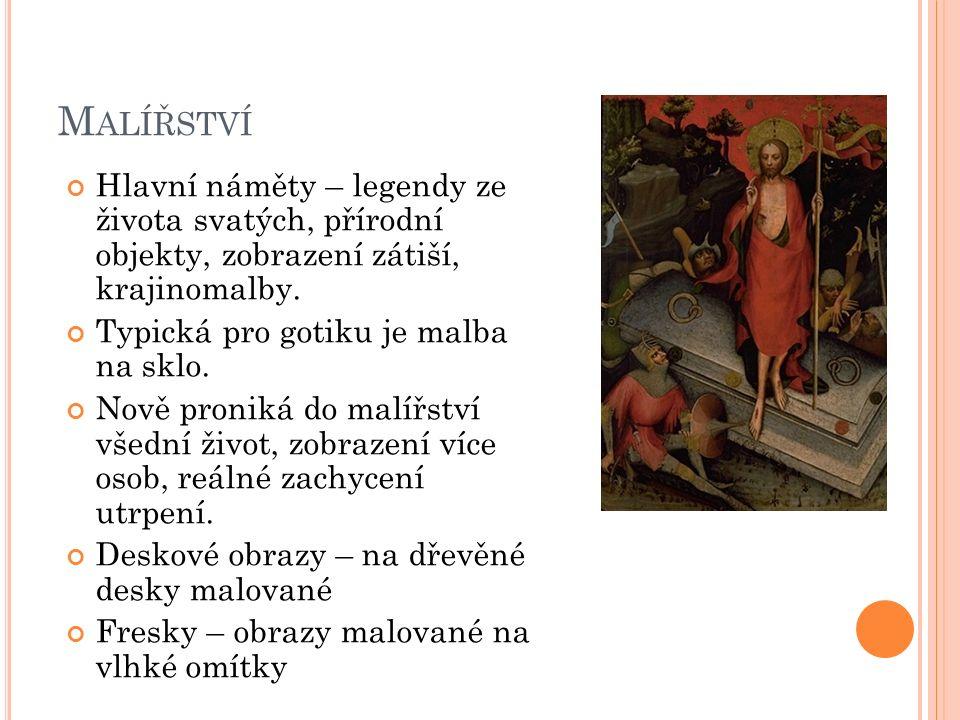 M ALÍŘSTVÍ Hlavní náměty – legendy ze života svatých, přírodní objekty, zobrazení zátiší, krajinomalby.