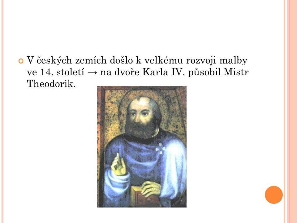 V českých zemích došlo k velkému rozvoji malby ve 14.