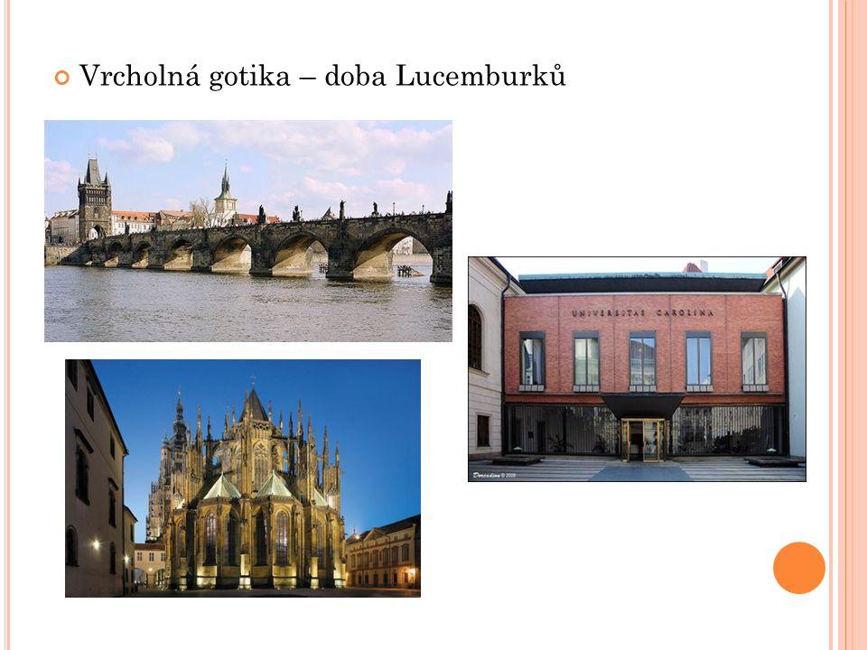 Vrcholná gotika – doba Lucemburků