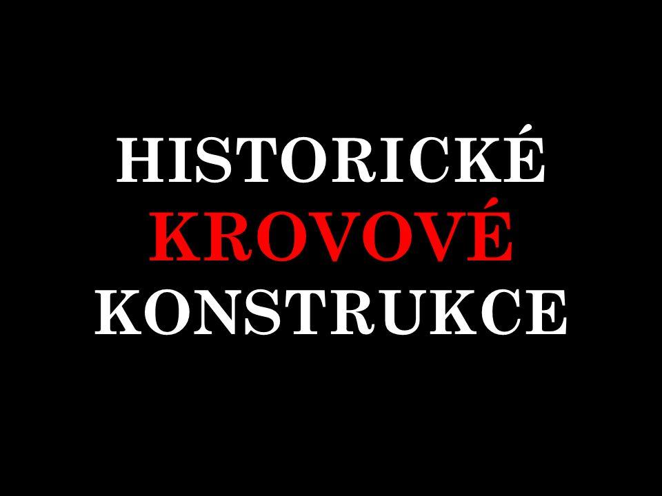 HISTORICKÉ KROVOVÉ KONSTRUKCE