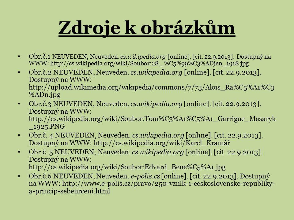 Zdroje k obrázkům Obr.č.1 NEUVEDEN, Neuveden. cs.wikipedia.org [online]. [cit. 22.9.2013]. Dostupný na WWW: http://cs.wikipedia.org/wiki/Soubor:28._%C