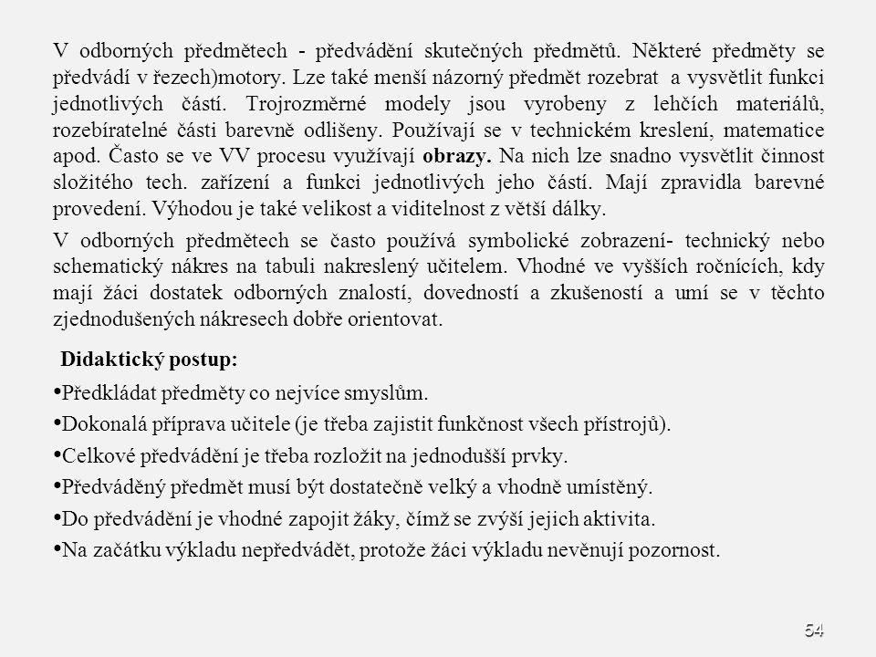 54 V odborných předmětech - předvádění skutečných předmětů.