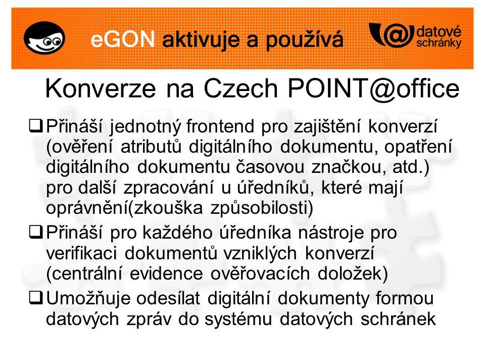 Konverze na Czech POINT@office  Přináší jednotný frontend pro zajištění konverzí (ověření atributů digitálního dokumentu, opatření digitálního dokume