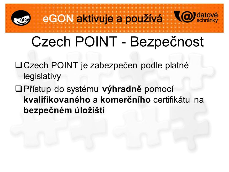 Czech POINT - Bezpečnost  Czech POINT je zabezpečen podle platné legislativy  Přístup do systému výhradně pomocí kvalifikovaného a komerčního certif