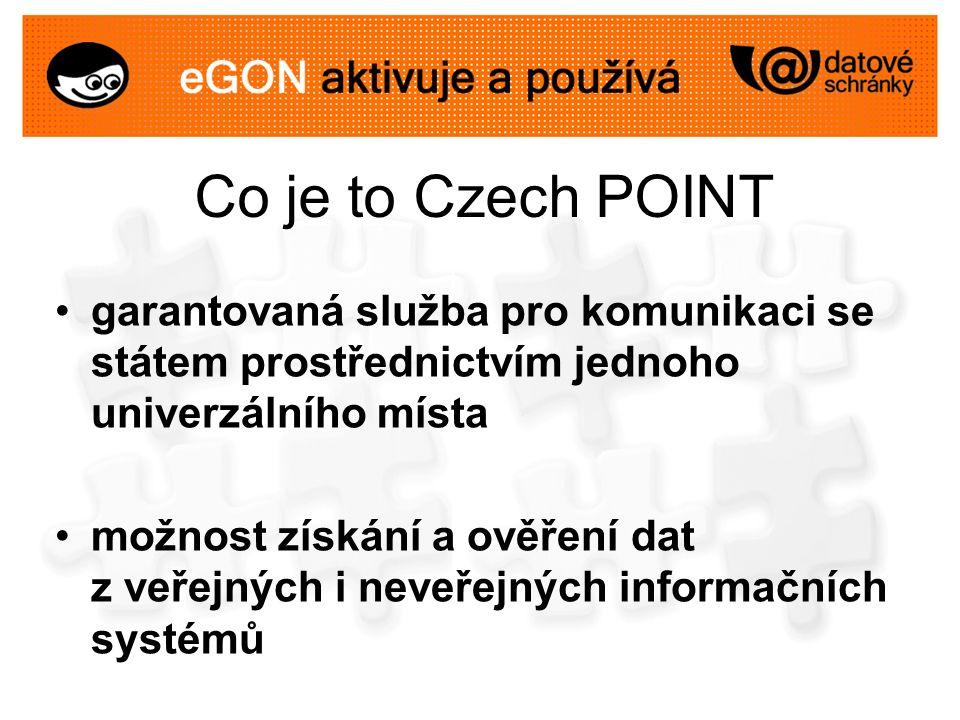 Co je to Czech POINT garantovaná služba pro komunikaci se státem prostřednictvím jednoho univerzálního místa možnost získání a ověření dat z veřejných