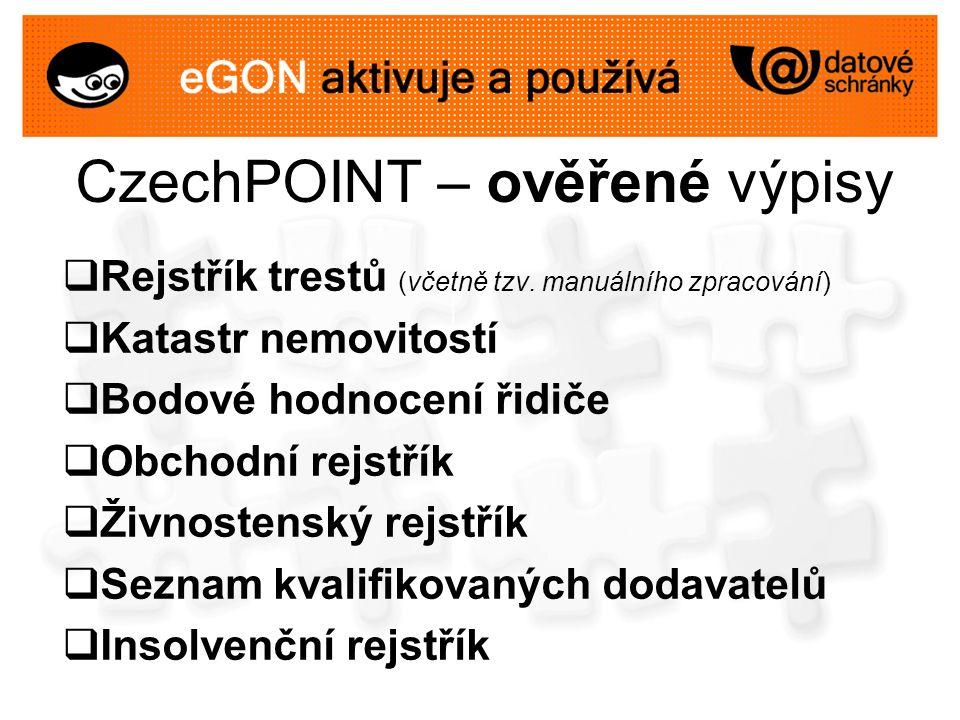 CzechPOINT – ověřené výpisy  Rejstřík trestů (včetně tzv. manuálního zpracování)  Katastr nemovitostí  Bodové hodnocení řidiče  Obchodní rejstřík
