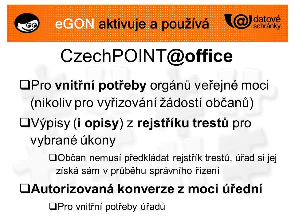 CzechPOINT@office  Pro vnitřní potřeby orgánů veřejné moci (nikoliv pro vyřizování žádostí občanů)  Výpisy (i opisy) z rejstříku trestů pro vybrané