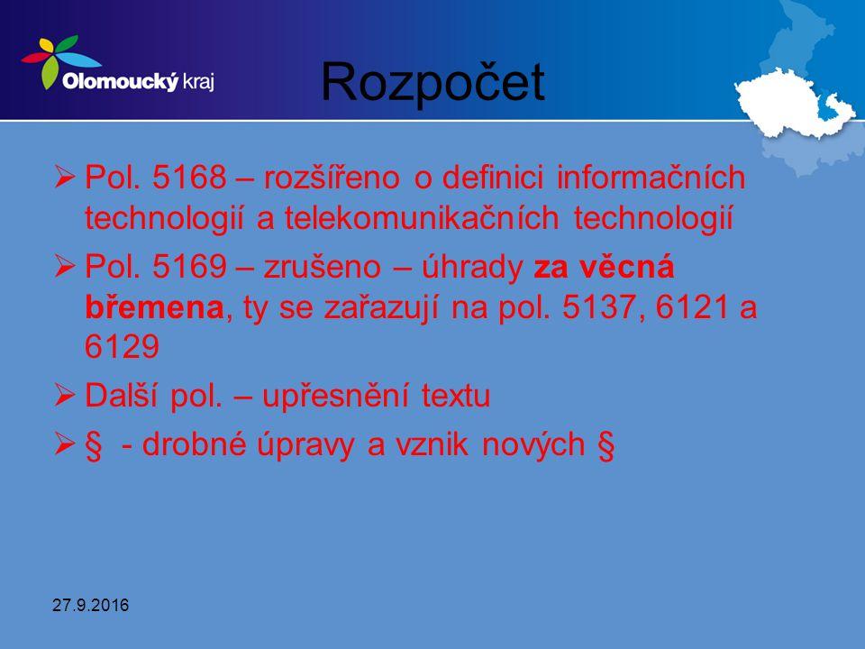 Rozpočet  Pol. 5168 – rozšířeno o definici informačních technologií a telekomunikačních technologií  Pol. 5169 – zrušeno – úhrady za věcná břemena,
