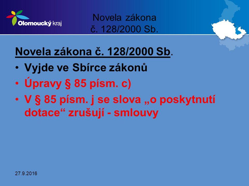 Novela zákona č. 128/2000 Sb. Vyjde ve Sbírce zákonů Úpravy § 85 písm.