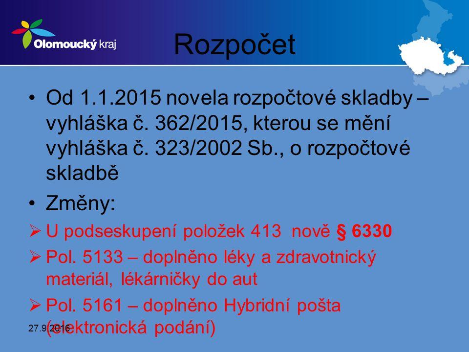 Rozpočet Od 1.1.2015 novela rozpočtové skladby – vyhláška č. 362/2015, kterou se mění vyhláška č. 323/2002 Sb., o rozpočtové skladbě Změny:  U podses