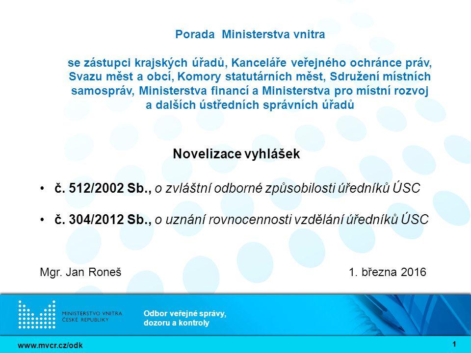 www.mvcr.cz/odk Odbor veřejné správy, dozoru a kontroly 11 Porada Ministerstva vnitra se zástupci krajských úřadů, Kanceláře veřejného ochránce práv,
