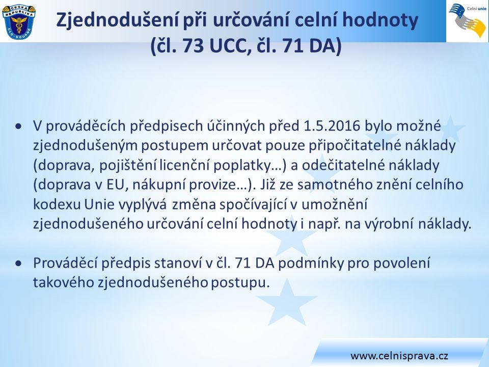 www.celnisprava.cz Zjednodušení při určování celní hodnoty (čl.