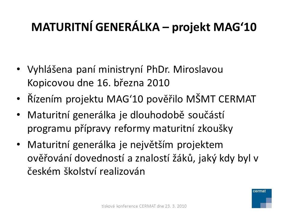MATURITNÍ GENERÁLKA – projekt MAG'10 Vyhlášena paní ministryní PhDr.