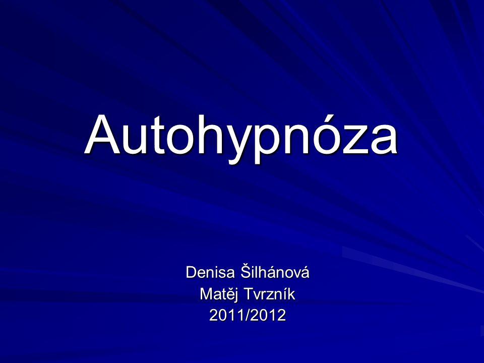 Autohypnóza Denisa Šilhánová Matěj Tvrzník 2011/2012