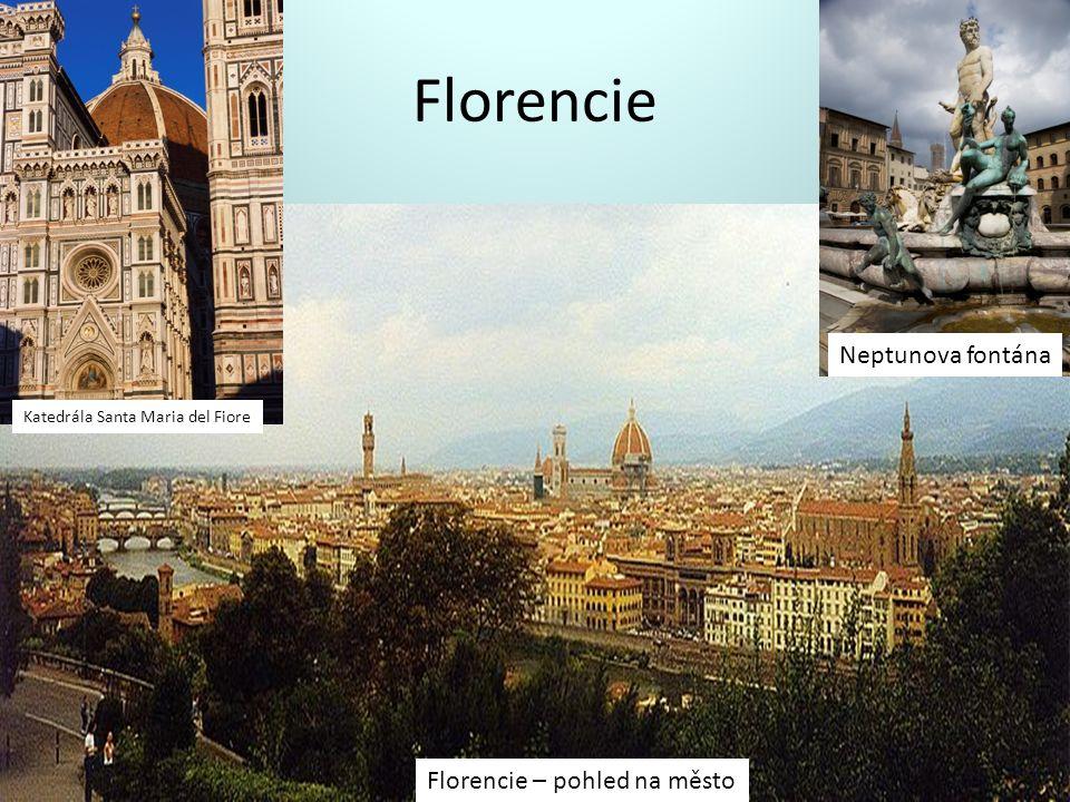 Florencie Katedrála Santa Maria del Fiore Neptunova fontána Florencie – pohled na město