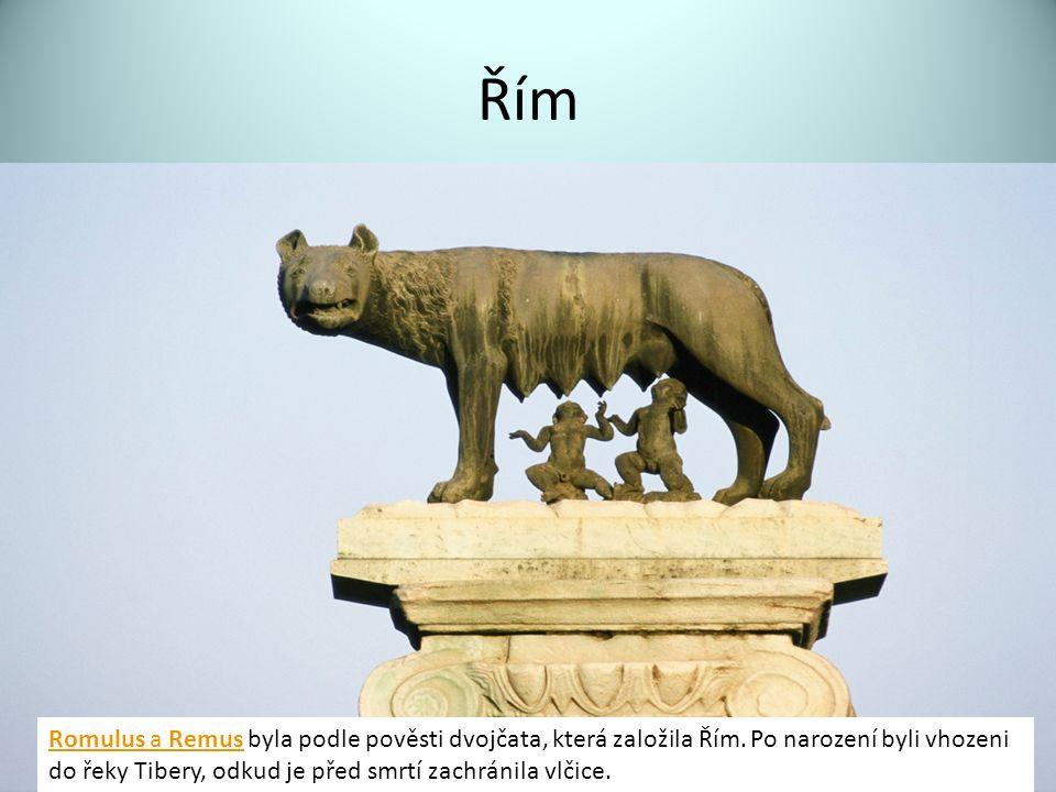Řím Romulus a RemusRomulus a Remus byla podle pověsti dvojčata, která založila Řím.