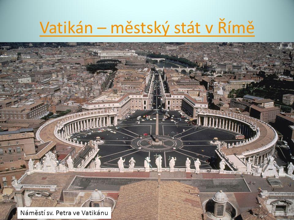 Vatikán – městský stát v Římě Náměstí sv. Petra ve Vatikánu